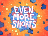 Even More Shorts
