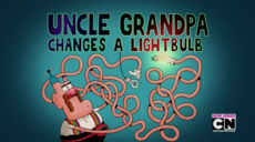 Uncle Grandpa changes a Light Bulb