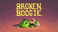 Broken Boogie Title Card HD