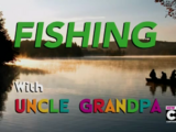 Fishing with Uncle Grandpa