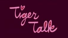 Tiger Talk 25