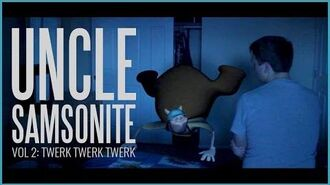 Uncle Samsonite Vol 2- Twerk Twerk Twerk
