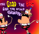 The Good The Bad And The Other Grandpas