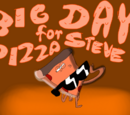 Big Day For Pizza Steve