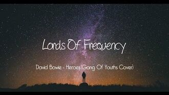 David Bowie - Heroes (Gang Of Youths Cover)