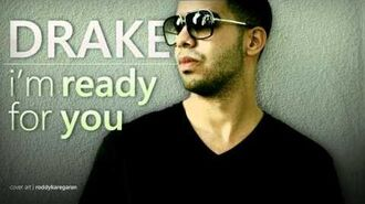 Drake - Im Ready For You (NO DJ) (Original Version) MASTERED + DL Link