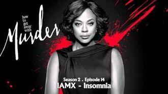 How To Get Away With Murder IAMX - Insomnia