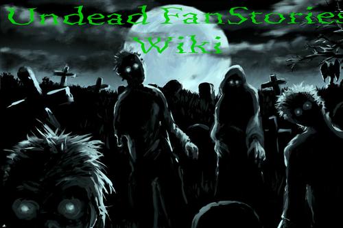 Undead Fan Stories Wiki