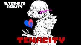 Alternate Reality - TENACITY (+13)