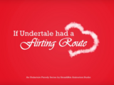 If Undertale had a Flirting Route