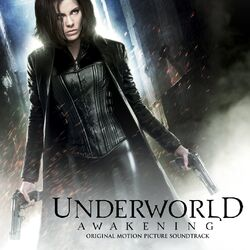 220px-Underworld - Awakening (Original Motion Picture Soundtrack)