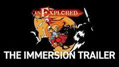 Unexplored The Immersion Trailer