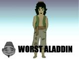 Worst Aladdin