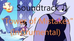 Steven Universe Soundtrack ♫ - Tower of Mistakes Instrumental