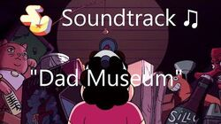 Steven Universe Soundtrack ♫ - Dad Museum