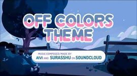 "Steven Universe - ""Off Colors"" Theme (From SoundCloud)"