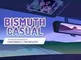Bismuth Casual