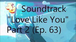 Steven Universe Soundtrack ♫ - Love Like You (Part 2) (Credits Theme) Lyrical; Faded-1