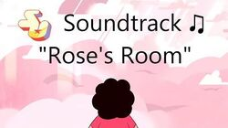 Steven Universe Soundtrack ♫ - Rose's Room