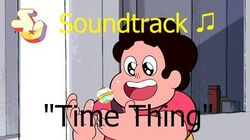 Steven Universe Soundtrack ♫ - Time Thing