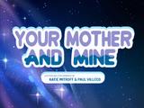 Tu Mamá y la Mía