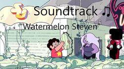 Steven Universe Soundtrack ♫ - Watermelon Steven
