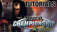 Unreal Championship (Campaign) Xbox Tutorials