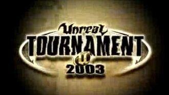 Unreal Tournament 2003 - Official Trailer