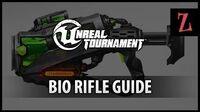 Unreal Tournament Bio Rifle guide