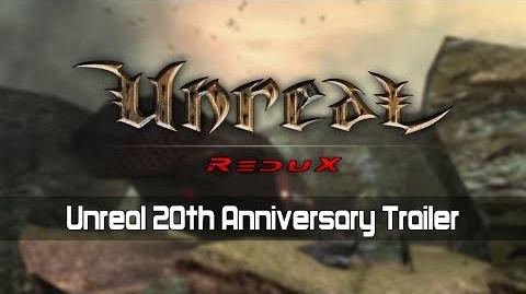 Unreal Redux, Unreal 20th Anniversary Trailer
