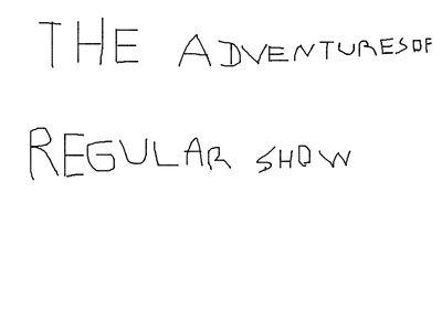 The Adventures Of Regular Show