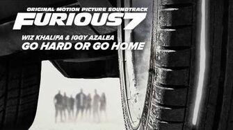Wiz Khalifa & Iggy Azalea – Go Hard or Go Home Furious 7 Soundtrack