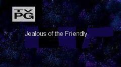 Jealous of the Friendly