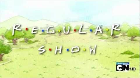Regular Show Intro (Friends Parody)-1