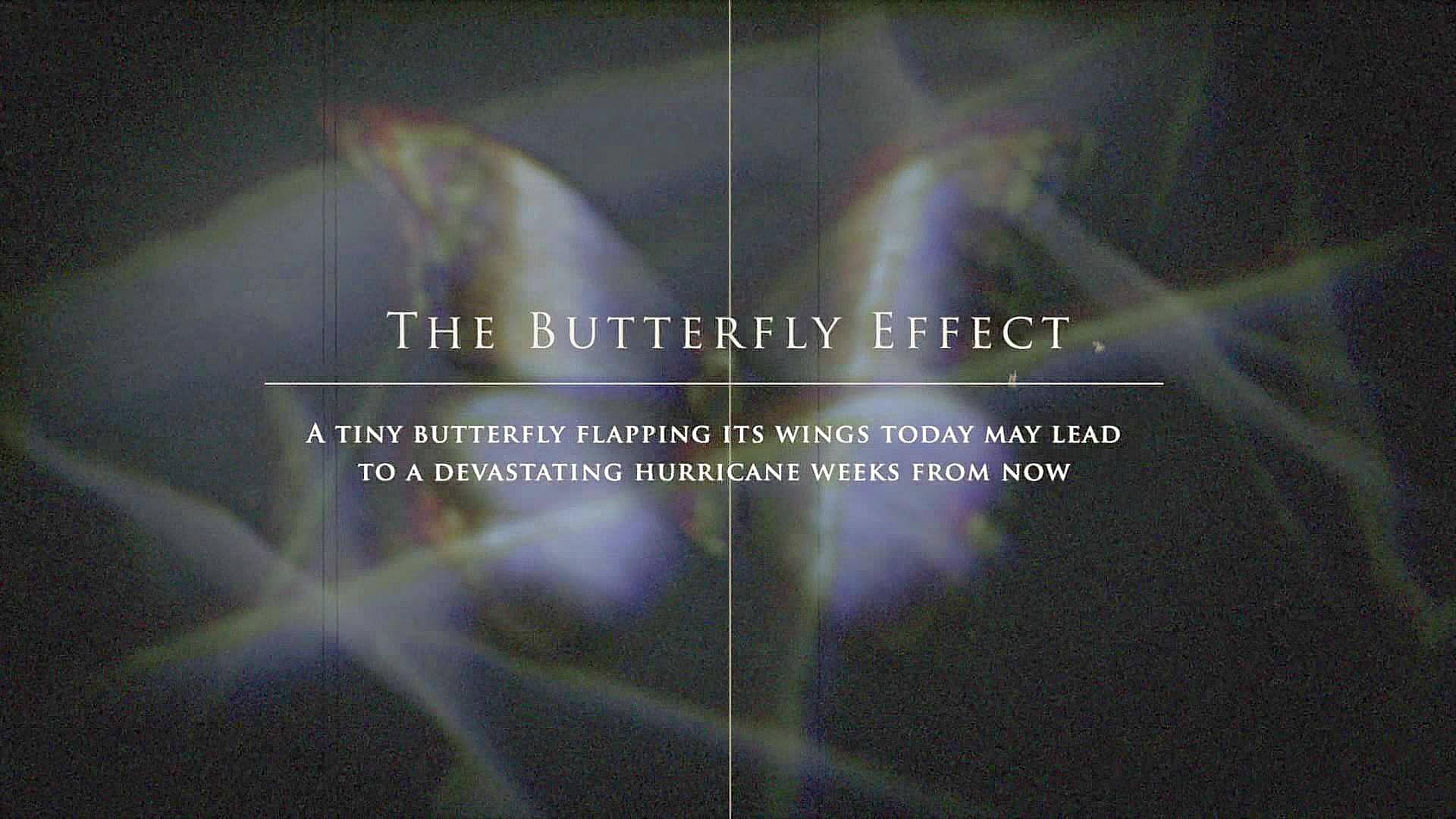 Butterfly Effect Butterfly Effect Until Dawn