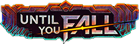 Until You Fall Wiki