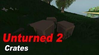 Unturned 2 Crafting Crates