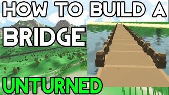 Unturned How to Build a Bridge!
