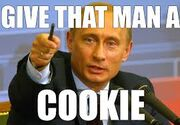 GIVE THAT MAN A COOKIE! Putin Version