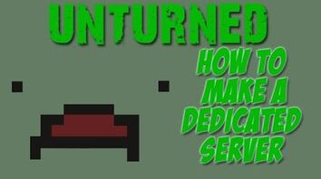 Unturned - how to create a dedicated server! (and how to join it)