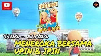 Lagu Meneroka Felda Bersama Upin & Ipin Official Song