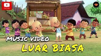 Upin & Ipin - Luar Biasa (Official Music Video)