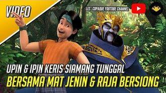Upin & Ipin Keris Siamang Tunggal Bersama Mat Jenin & Raja Bersiong