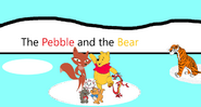 The Pebble And The Bear