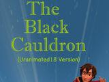 The Black Cauldron (Uranimated18 Version)