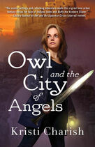 Owl and the City of Angels (Adventures of Owl -2) by Kristi Charish