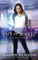The End of Magic (The Witches of Echo Park -3) by Amber Benson