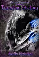 Taunting Destiny (The Fae Chronicles #2) by Amelia Hutchins