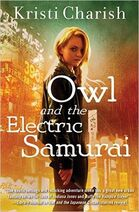 Owl and the Electric Samurai (Adventures of Owl -3) by Kristi Charish