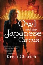 Owl and the Japanese Circus (Adventures of Owl -1) by Kristi Charish